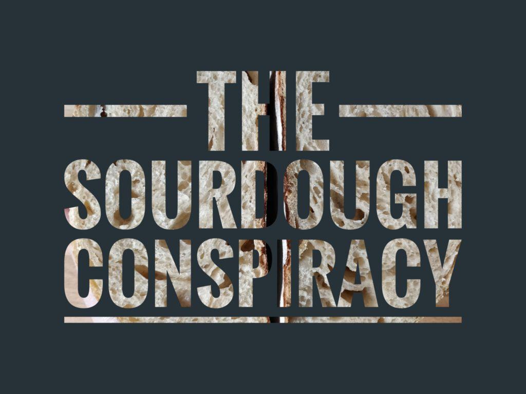 The Sourdough Consipiracy